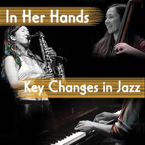 In Her Hands: Key Changes in Jazz